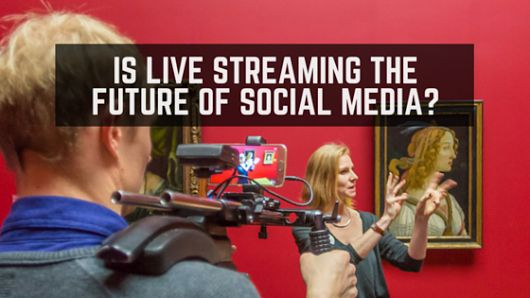 Is the Future of Social Media in Live Streaming?