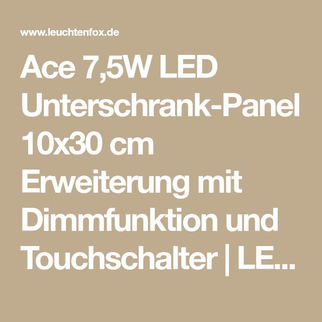 Ace 7,5W LED Unterschrank Panel 10x30 Cm Erweiterung Mit Dimmfunktion Und  Touchschalter |