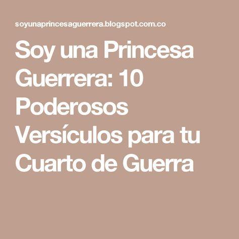 Soy una Princesa Guerrera: 10 Poderosos Versículos para tu Cuarto de Guerra