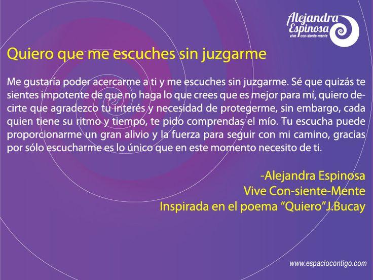 Quiero que me escuches sin juzgarme #Vive #ConSienteMente www.espaciocontigo.com