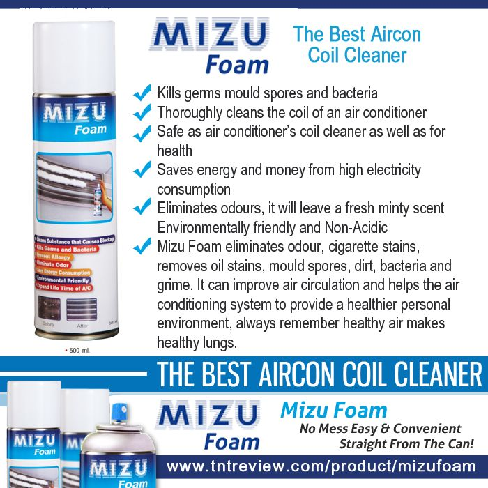 MIZU Foam: Air-conditioner Cleaner Top Benefits  - Kills germs mould spores and bacteria - Thoroughly cleans the coil of an air conditioner - Safe as air conditioner's coil cleaner as well as for health - Saves energy and money from high electricity consumption - Eliminates odours, it will leave a fresh minty scent - Environmentally friendly and Non-Acidic #MizuFoam #MizuFoamAirconditionerCleaner #Aircleaner #Aircon #MizuFoamAustralia