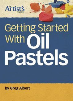 FREE DOWNLOADS~how to use oil pastels,  oil pastels techniques, using oil pastels
