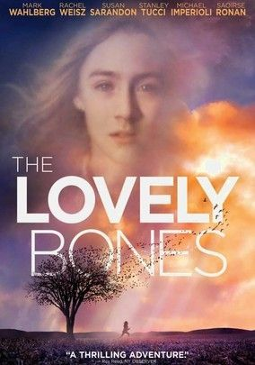 The Lovely Bones (2009) When 14-year-old Susie Salmon (Saoirse Ronan) is murdered, she watches from above as her family deals with her tragic death -- and as her killer prepares to strike again. Torn between vengeance and healing, Susie's loved ones are forever changed. Mark Wahlberg and Rachel Weisz star in Peter Jackson's adaptation of Alice Sebold's riveting, best-selling novel; Susan Sarandon and Oscar nominee Stanley Tucci co-star.........