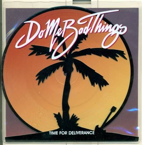 "Do Me Bad Things 7"" Time For Deliverance Chantal Brown Nicolai Prowse Tom Shott"