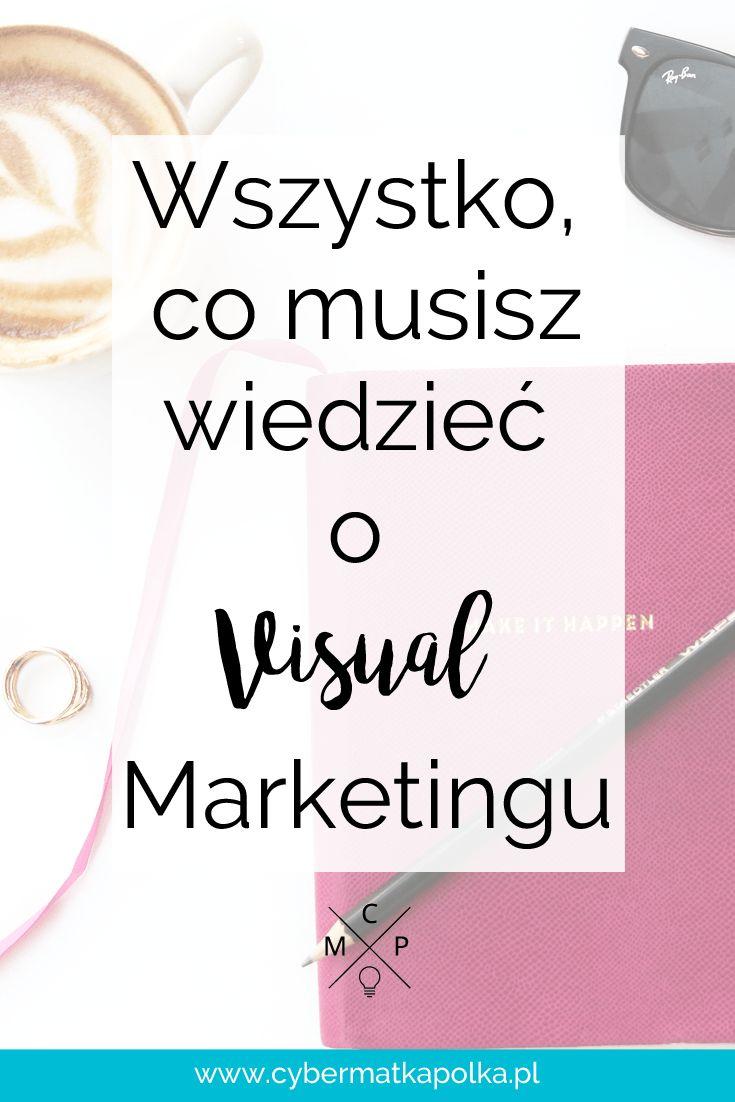 Wszystko, co musisz wiedzieć o visual marketing   pinterest instagram canva cybermatkapolka.pl