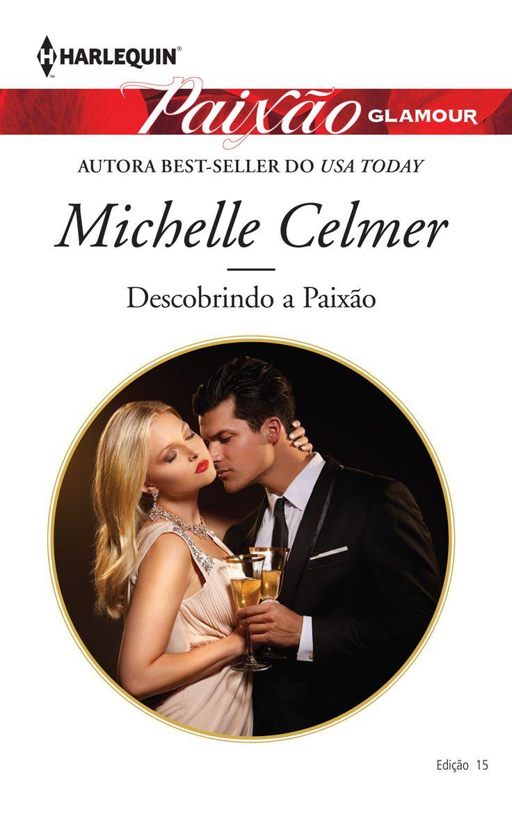 Descobrindo a Paixão de Michelle Celmer (Paixão Glamour 15).