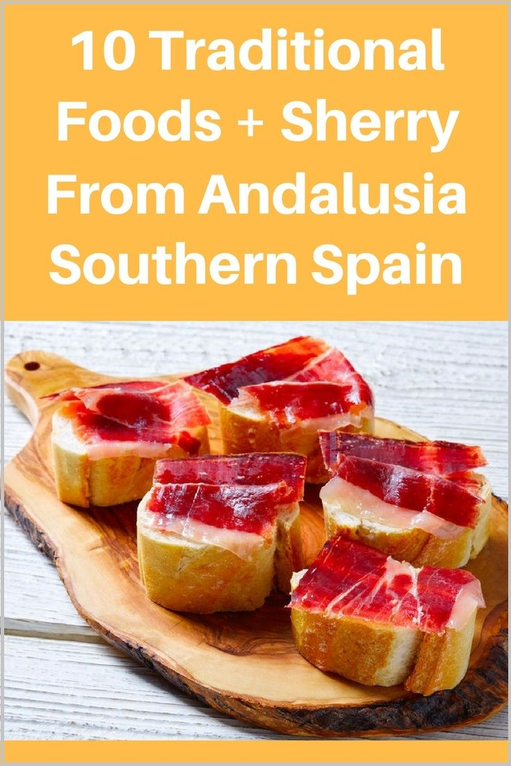 Traditional Foods Of Southern Spain Food Traditional Food Spain Traditional Food
