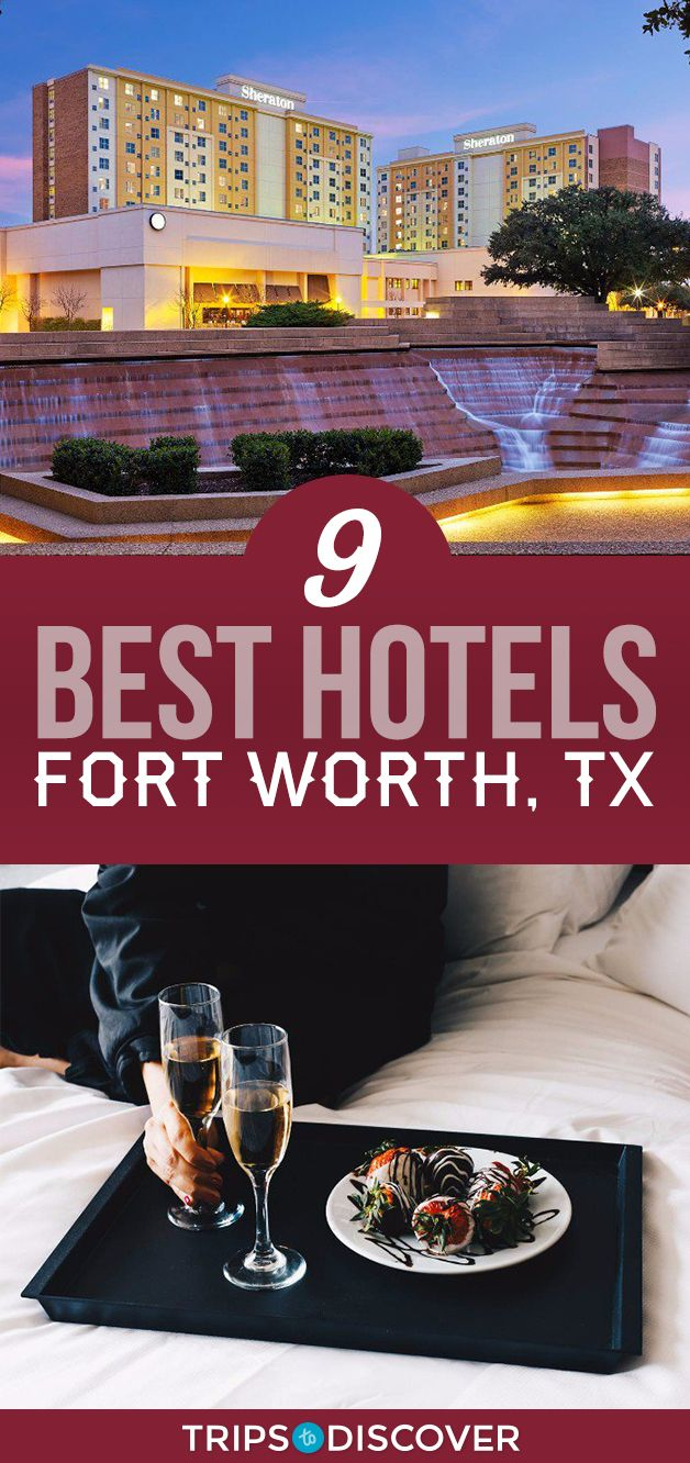 9 Best Hotels In Fort Worth Texas Fort Worth Hotels Fort Worth Texas Fort Worth Stockyards