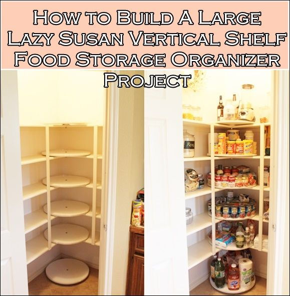 "Build A Large Lazy Susan Vertical Shelf Food Storage Organizer Homesteading - The Homestead Survival .Com ""Please Share This Pin"""