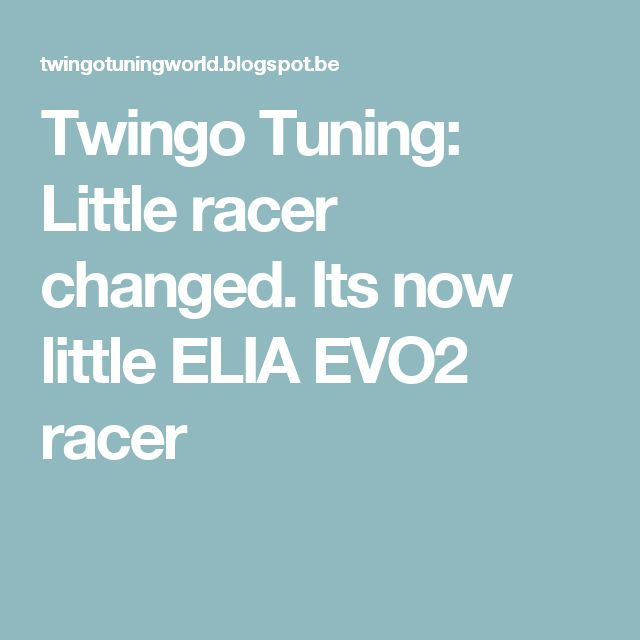 Twingo Tuning: Little racer changed. Its now little ELIA EVO2 racer