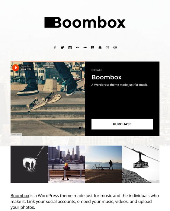 Boombox is a responsive one page WordPress template which has an emphasis on music. It supports SoundCloud, Fanbridge and Mailchimp. It includes a huge amount of color, logo and backdrop options, and much more.