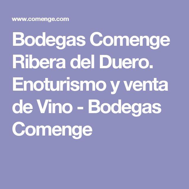 Bodegas Comenge Ribera del Duero. Enoturismo y venta de Vino - Bodegas Comenge