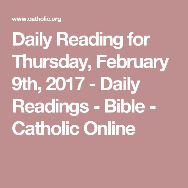 Daily Reading for Thursday, February 9th, 2017 - Daily Readings - Bible - Catholic Online