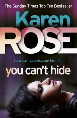 You Can't Hide (The Chicago Series Book 4) by Karen Rose | Angus & Robertson Bookworld | Books - 9780755384839