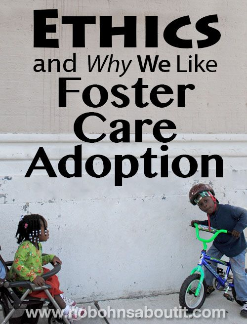 Adoption Ethics and why foster care adoption is a good choice