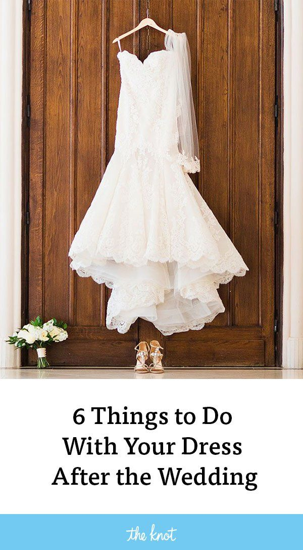 Not Sure What To Do With Your Wedding Dress After The Here Are 6 Creative Things