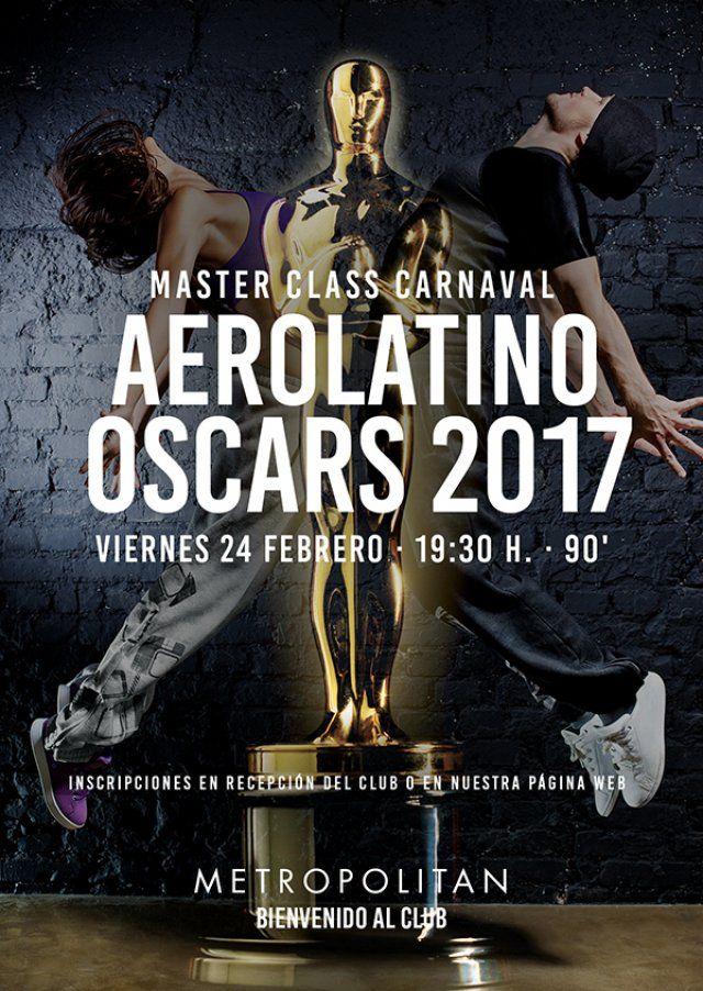 """Master Class Aerolatino de Carnaval Especial Oscars 2017.  Estás nominado a los """"Premios Óscar 2017"""" en Metropolitan Abascal. Te esperamos el próximo viernes,  24 de febrero a las 19:30 h.  Inscripciones en Recepción del Club o en nuestra página web."""