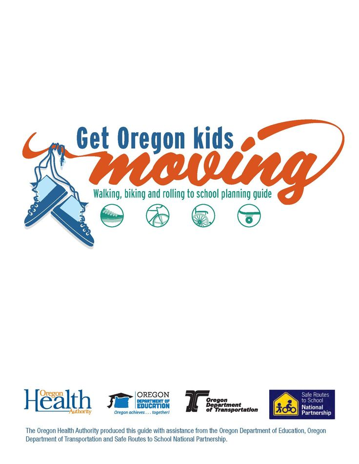 Get Oregon kids moving : walking, biking and rolling to school planning guide, by the Oregon Health Authority, Public Health Division, Health Promotion and Chronic Disease Prevention