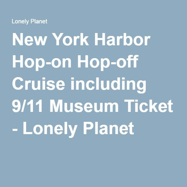 New York Harbor Hop-on Hop-off Cruise including 9/11 Museum Ticket - Lonely Planet