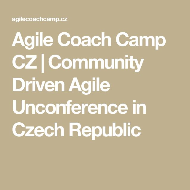 Agile Coach Camp CZ | Community Driven Agile Unconference in Czech Republic