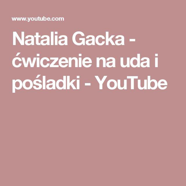 Natalia Gacka - ćwiczenie na uda i pośladki - YouTube