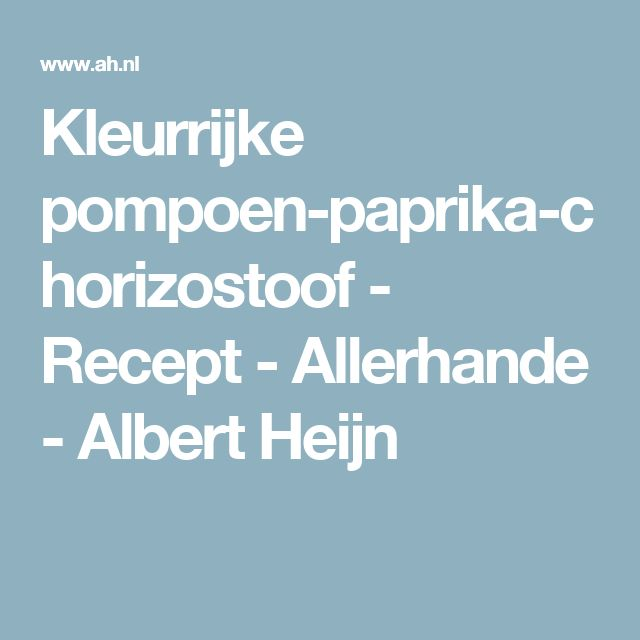 Kleurrijke pompoen-paprika-chorizostoof - Recept - Allerhande - Albert Heijn