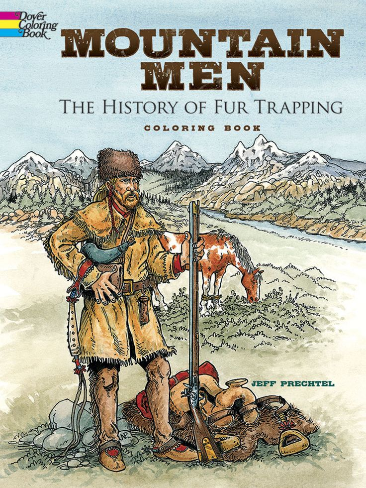 Mountain Men -- The History of Fur Trapping Coloring Book ...