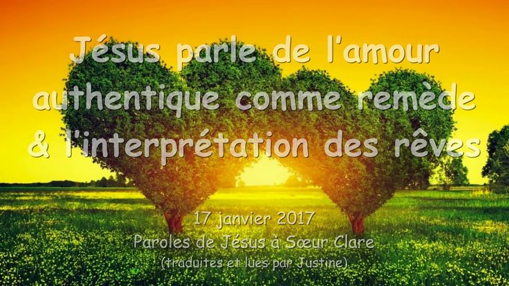 Jésus parle de l'amour authentique comme remède & l'interprétation des rêves ❤️ 17 janvier 2017 - YouTube