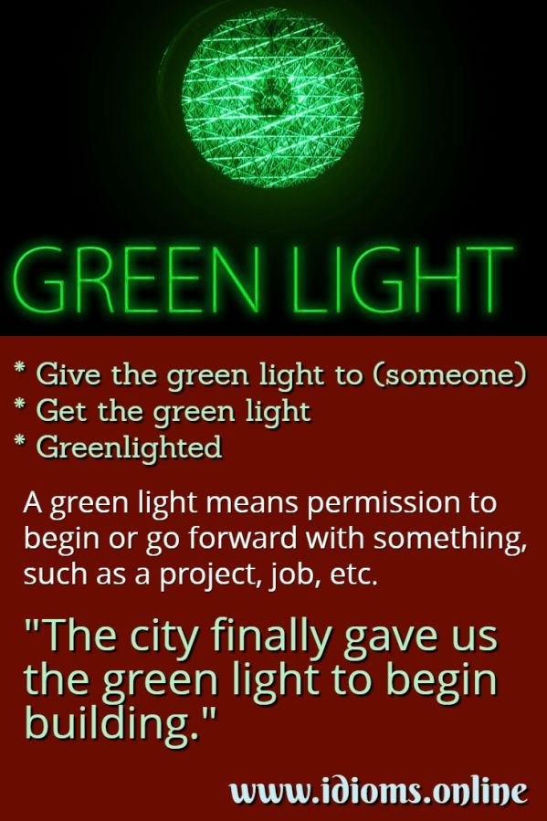 Green Light Idiom Meaning See More About This English Idiom Its Variations And Its Full English Vocabulary Words Advanced English Vocabulary English Idioms