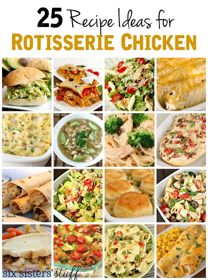 25 of the Best Recipe Ideas for Rotisserie Chicken on SixSistersStuff.com