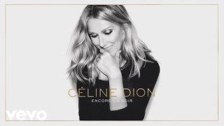 Télécharger Céline Dion - Encore un soir (Audio) MP3 Gratuitement | Télécharger MP3 Gratuit