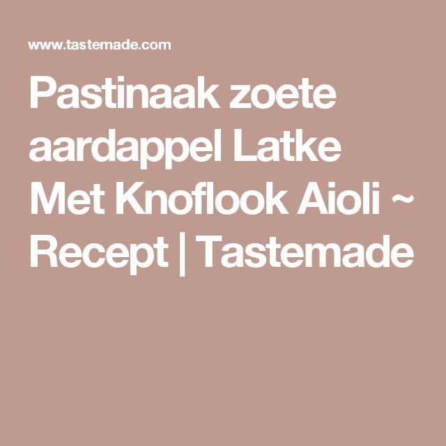 Pastinaak zoete aardappel Latke Met Knoflook Aioli ~ Recept    Tastemade