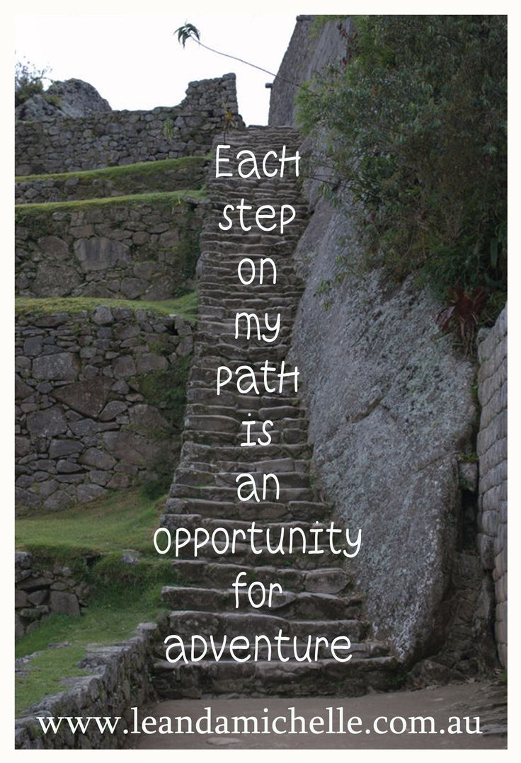 "Photo taken at Machu Picchu Peru 2012 ""Each step on my path is an opportunity for adventure"" Leanda Michelle"