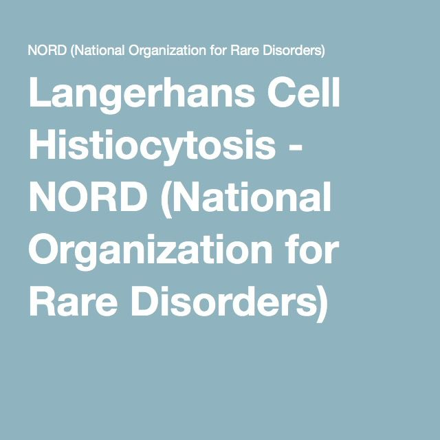 Langerhans Cell Histiocytosis - NORD (National Organization for Rare Disorders)