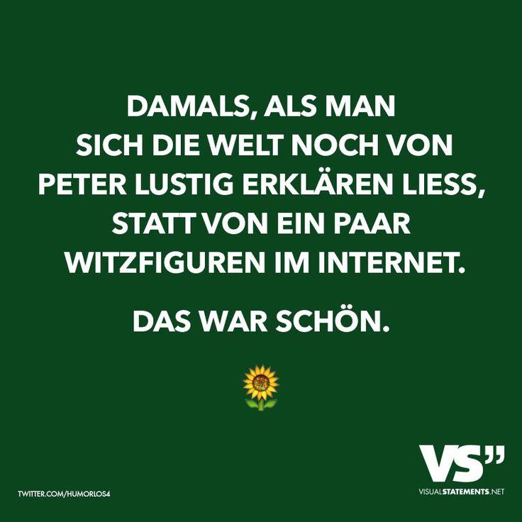 Damals, als man sich die Welt noch von Peter Lustig erklären liess, statt von ein paar Witzfiguren im Internet. Das war schön.