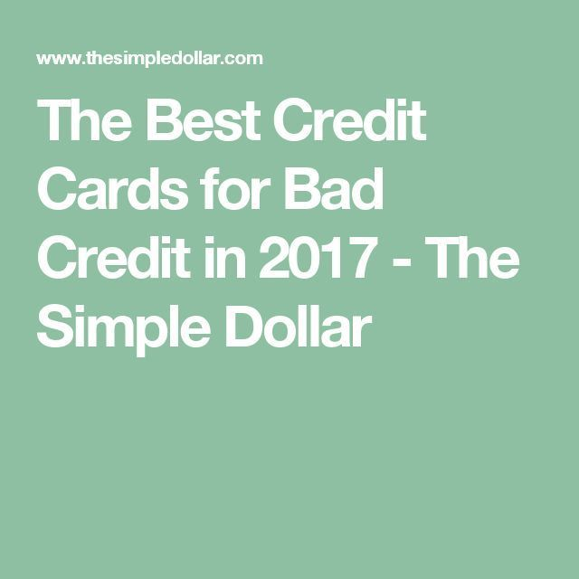 The Greatest Credit score Playing cards for Unhealthy Credit score in 2017 – The…