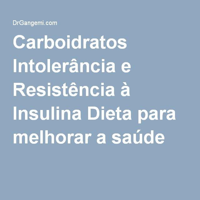 Carboidratos Intolerância e Resistência à Insulina Dieta para melhorar a saúde