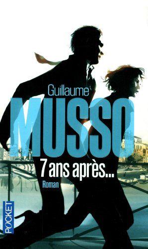 7 ans après...: Amazon.fr: Guillaume Musso: Livres