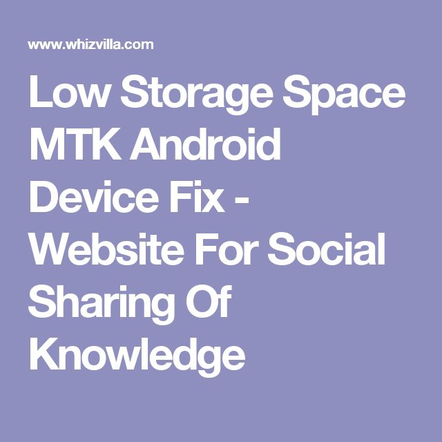 Low Storage Space MTK Android Device Fix - Website For Social Sharing Of Knowledge