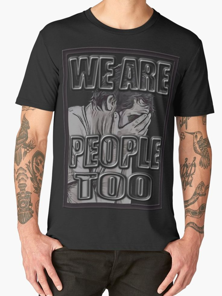 """""""WE ARE PEOPLE TOO"""" Men's Premium T-Shirts by Paparaw 