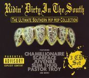 Ridin' Dirty in the South: The Ultimate Southern Hip Hop Collection [CD] [PA]