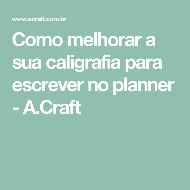 Como melhorar a sua caligrafia para escrever no planner - A.Craft