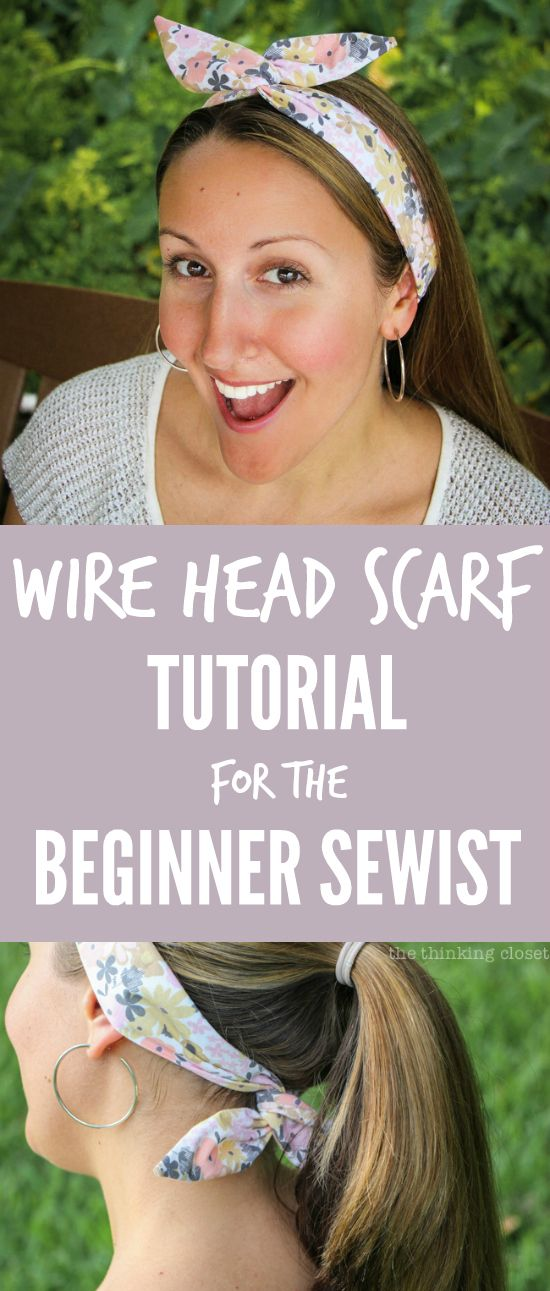 DIY Wire Head Scarf Tutorial for the Beginner Sewist   Another inspirational Scarf Week tutorial that is fun, easy, and will open you up to a whole new world of head scarves that actually stay on your head!  Lots of step by step photos help make this sewing project extra do-able!