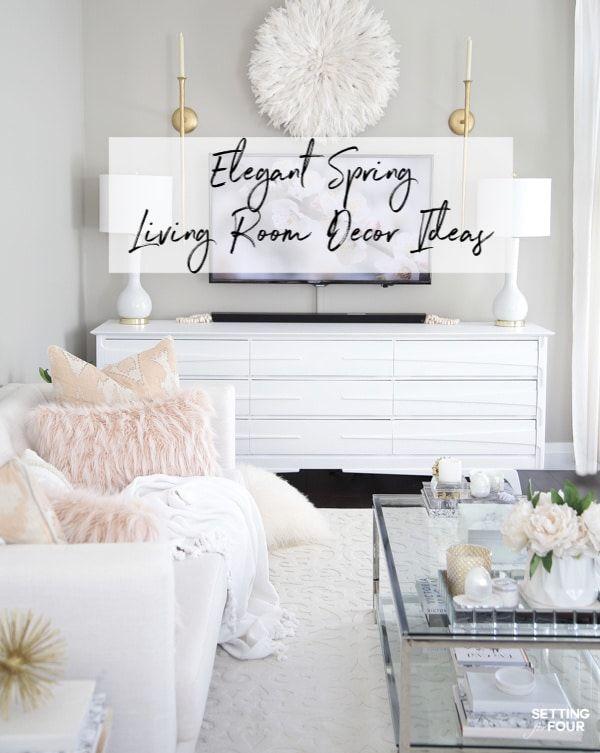 Elegant Spring Living Room Decorating Ideas In 2020 Spring