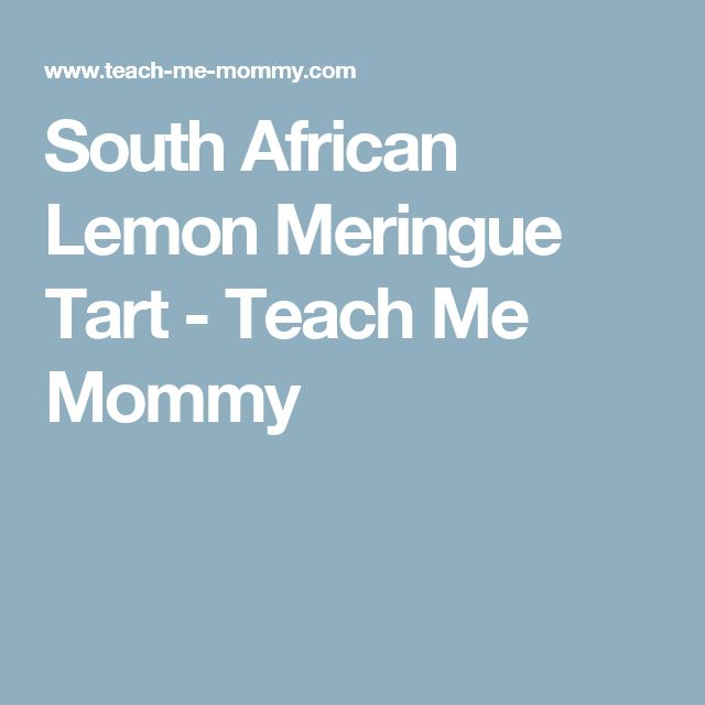 South African Lemon Meringue Tart - Teach Me Mommy