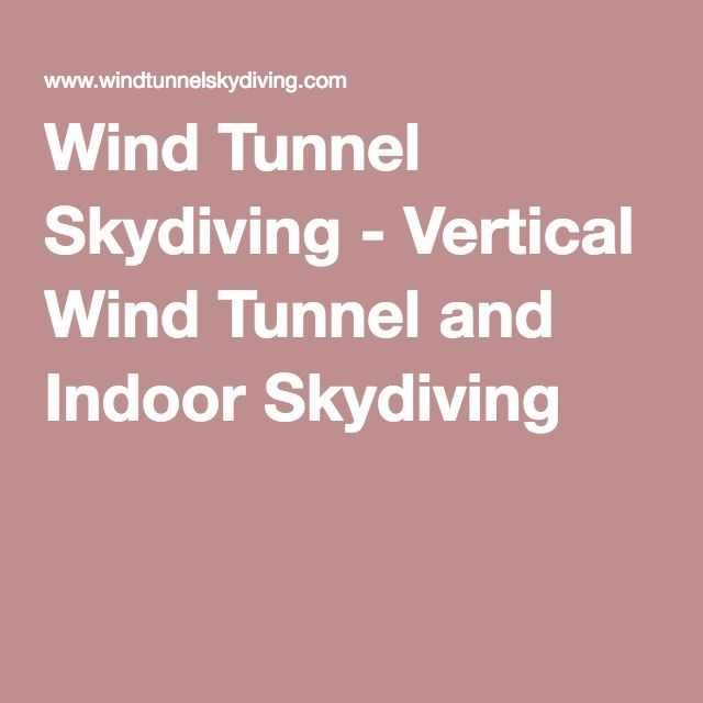 Wind Tunnel Skydiving - Vertical Wind Tunnel and Indoor Skydiving