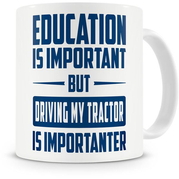 Driving My Tractor Is Importanter Mug Farmer Tractor Farming Farm Gift (1.030 ISK) ❤ liked on Polyvore featuring home, kitchen & dining, drinkware, drink & barware, grey, home & living, mugs and grey mugs