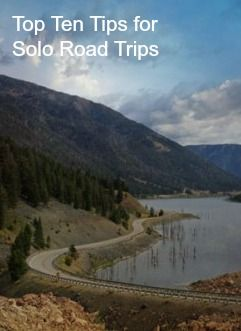 Top Ten Tips for Solo Road Trips  http://solotravelerblog.com/top-ten-tips-solo-road-trips/