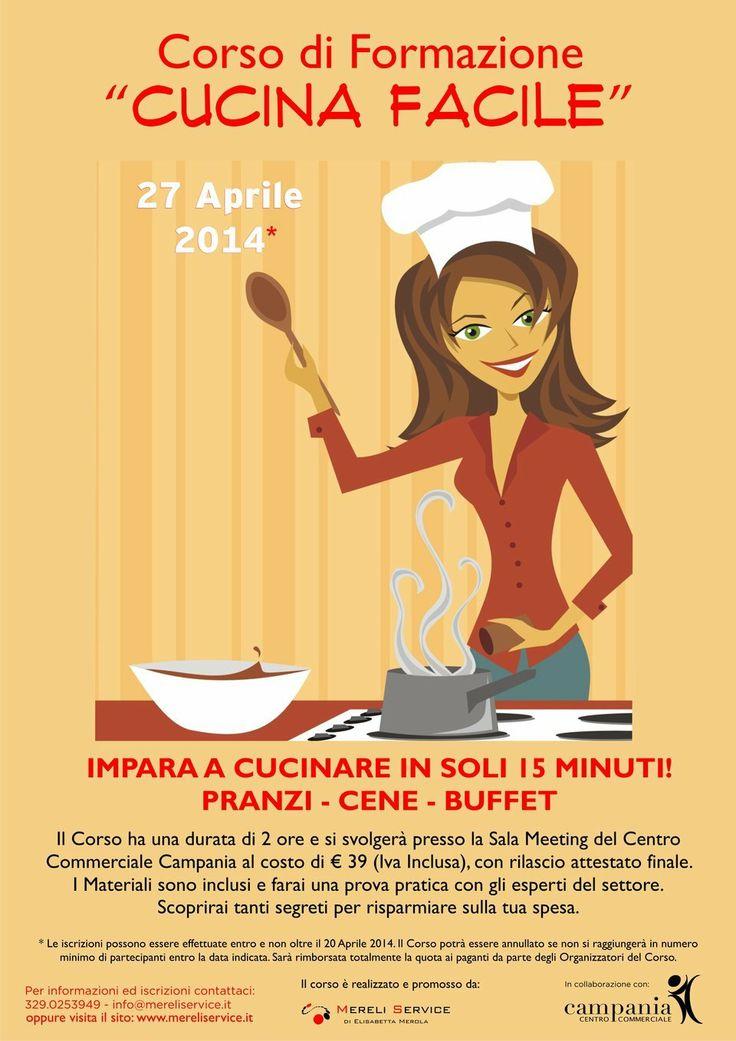 """Partecipa al corso di Formazione """" Cucina Facile""""che si terrà il 27 aprile 2014 presso il Centro Commerciale Campania"""