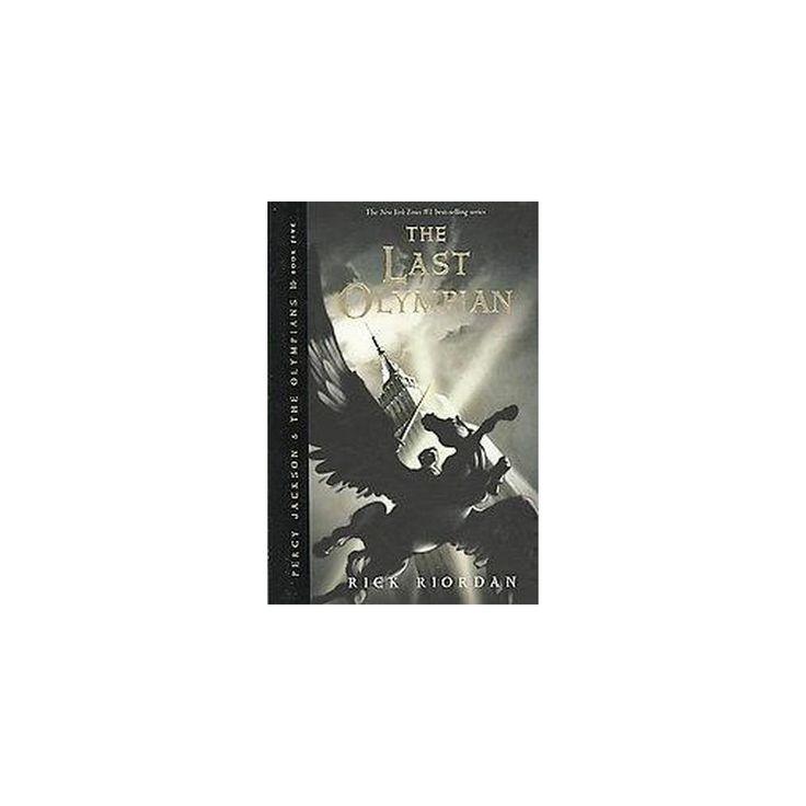 The Last Olympian ( Percy Jackson and the Olympians) (Hardcover) by Rick Riordan